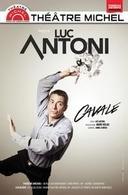 """""""Luc Antoni présente: """"cavale """". Un one man show à voir! Demandez vos places..."""
