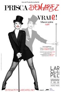 """Titre : Chanteuse et actrice française, Prisca DEMAREZ, revient avec un spectacle musical comique mais réaliste, """"VRAIe !"""""""