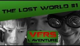 """""""The Lost World"""" #1 - VERS L'AVENTURE - LE GANG DES TOILETTES (dispo sur PC)"""