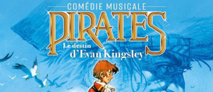 """Auditions Chanteurs, comédiens et danseurs H/F pour comédie musicale """"Pirate Le destin d'Evan Kingsley"""""""