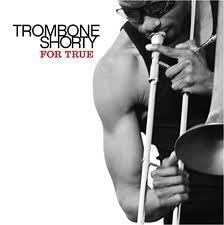 For True Le nouvel album de Trombone Shorty