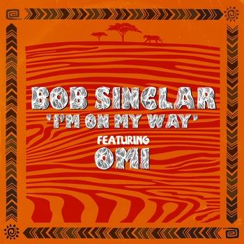 """""""I'm On My Way"""" la pépite musicale de Bob Sinclar creéé en plein confinement!"""