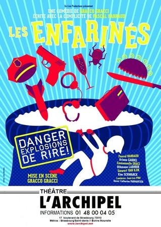 Les enfarinés ! LA pièce de théâtre drôlement dangereuse !