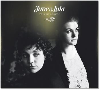 """June & Lula , découvrez leur nouveau album """"Yellow Leaves"""", sortira le 27 Mai"""