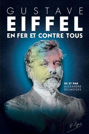 Gustave Eiffel : en fer et contre tous, un spectacle historique tout en étant moderne !