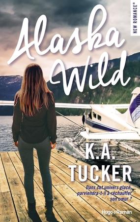 """Pour la Saint Valentin, gagnez votre exemplaire du romantique """"Alaska Wild"""" de K.A Tucker !"""