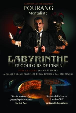 """Pourang révélé par LA FRANCE A UN INCROYABLE TALENT présente """"Labyrinthe, Les couloirs de l'infini"""", comme toujours vous êtes invité!"""