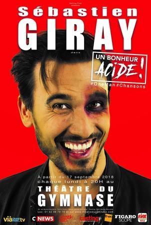 """""""Bonheur acide"""" de Sebastien Giray : on vous offre des places pour ce One Man Show hilarant !"""