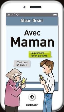Avec Maman, une fiction par SMS hilarante et pleine de tendresse