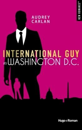 A gagner et à lire : International Guy Tome 9 Washington DC de Audrey Carlan