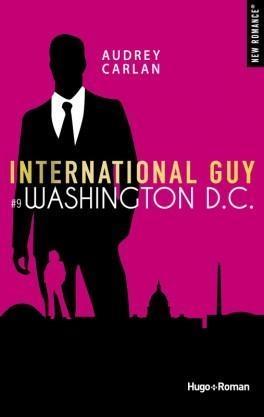 A gagner et à lire : International Guy Tome 9 Washington DC de Audrey Carlan