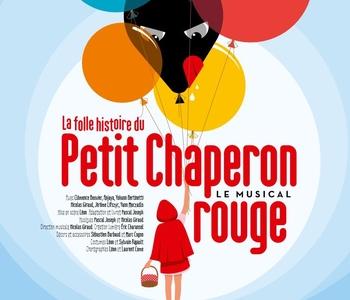 Découvrez le Chaperon Rouge comme vous ne l'avez jamais vu ! Une comédie musicale pour toute la famille au théâtre des Nouveautés