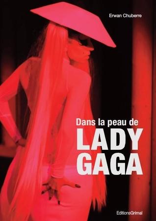 """Gagnez le livre """"Dans la Peau de Lady Gaga"""" !"""
