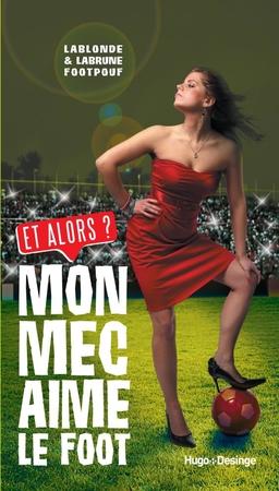 Vous craignez la Coupe du monde car votre mec est accro au foot? Lisez ce livre!