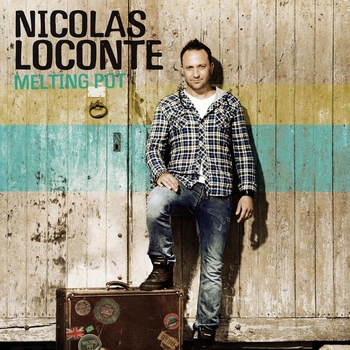 "Nicolas Loconte sort son album ""Melting Pot"" le 31 Mai"