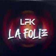 LFK - La folie