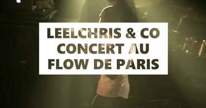 LEELCHRIS & CO : Teaser Concert au Flow Paris