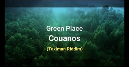 COUANOS - GREEN PLACE ( TAXIMAN RIDDIM INTERNATIONAL TRIBE DX OFFICIAL VIDEO )