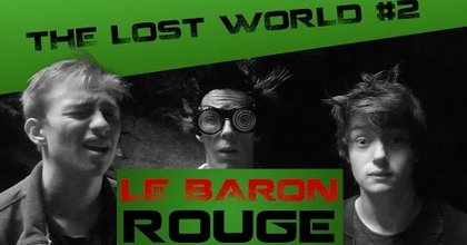 """The Lost World"" #2 - LE BARON ROUGE - LE GANG DES TOILETTES"