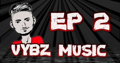 VYBZ MUSIC ÉPISODE #2 Présenté par Jays Vybz