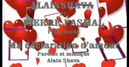 Alain Shava: ma déclaration d'amour
