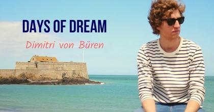 Dimitri von Büren - Days of Dream (Official video)