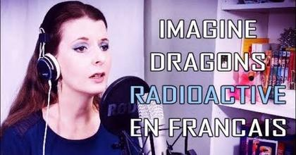 Imagine Dragons - Radioactive en français (cover)