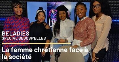 La femme chrétienne face à la société | Emission BeLadies  - Edition spéciale BeGosp'Elles
