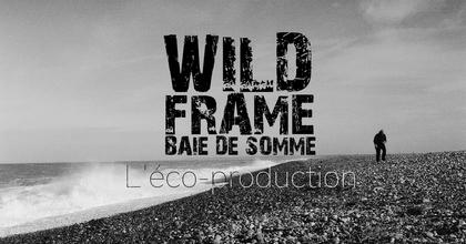Doc Photo - WILDFRAME Baie de Somme - l'écoproduction - Titouan LICCIA