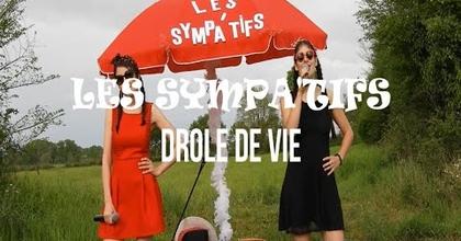 DRÔLE DE VIE // LES SYMPA'TIFS