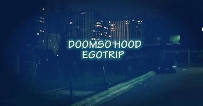 DOOMSO HOOD EGOTRIPE HOOD#1 (Freestyle)