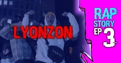 LYONZON - RAPSTORY #3