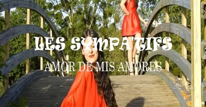 AMOR DE MIS AMORES // LES SYMPA'TIFS