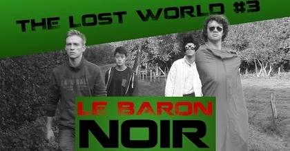 """The Lost World"" #3 -LE BARON NOIR - LE GANG DES TOILETTES"