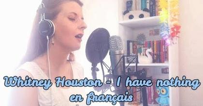 Whitney Houston - I have nothing en français - Cover